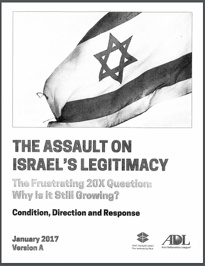 """A January 2017 paper titled """"The Assault on Israel's Legitimacy: The Frustrating 20x Questions Why is it still growing? Condition, Direction and response."""" Two logos appear from the Anti-Defamation League and Israel's Reut Institute."""