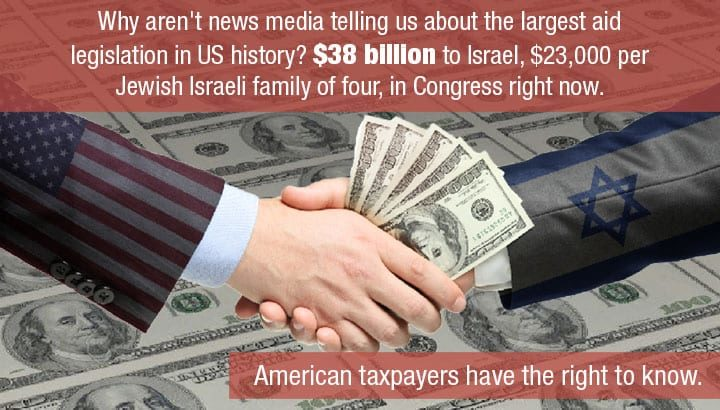 Time for media to tell Americans about the bills in Congress to give Israel $38 billion