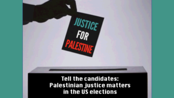 """Action Alert: Tell the candidates, """"a good President knows that Palestine matters."""""""