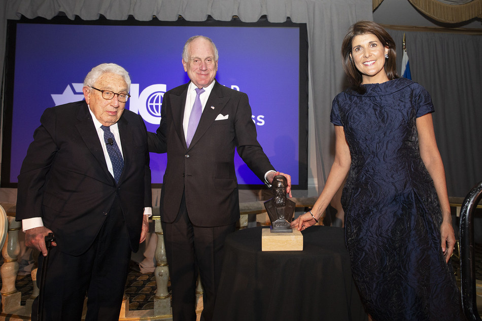 "Henry Kissinger (former US Secretary of State), Amb. Ronald S. Lauder (WJC president), Nikki Haley (former U.S. Ambassador to the UN). Kissinger called her ""an all-star politician adept at the machinations of Washington and the UN."""