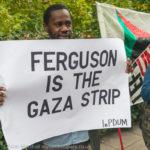 protest sign , ferguson is the gaza strip
